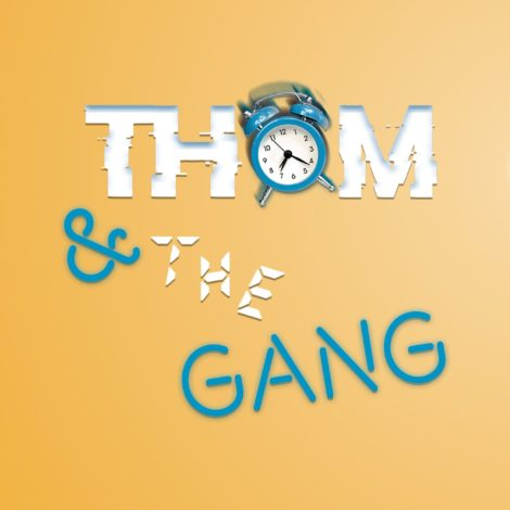 Thom and the Gang